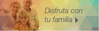 Disfruta con tu familia